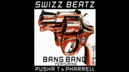 Swizz Beatz - Bang Bang (feat Pusha T Pharrel)