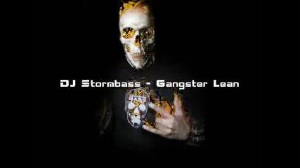 Dj Stormbass - Gangster Lean