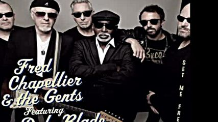 Fred Chapellier & The Gents - Crying with the Blues