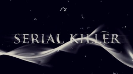» Serial Killer || Multifemale ●