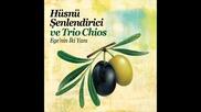 Husnu Senlendirici ve Trio Chios - Kadifeden Kesesi Yeni