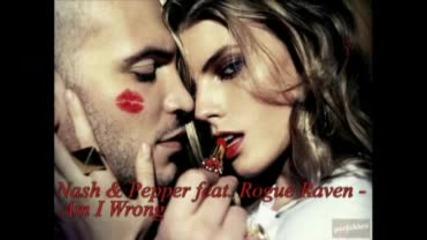 Nash & Pepper feat. Rogue Raven - Am I Wrong (original Mix)