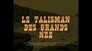 48 - Le Talisman Des Grands Nez