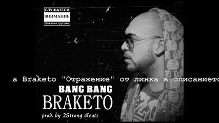 Braketo - Bang Bang (prod. by 2strong Beatz)