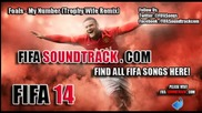 Foals - My Number (trophy Wife Remix) - Fifa 14 Soundtrack