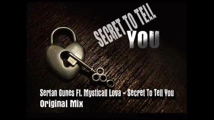 Sertan Gunes Ft Mysticall Lova Secret To Tell You