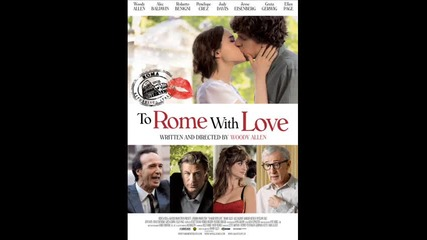 to Rome with love soundtrack- el pasador amada mia amore mio