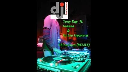 Tony Ray ft. Gianna & Dj Leo Ispaneca - Chica loca (remix) 2012 + Превод