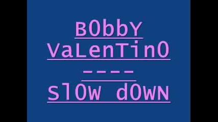 {}{}{} Bobb Valentino - Slow Down {}{}{}