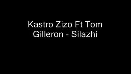 Albanian Hit - Kastro Zizo Feat Tom Gilleron - Silazhi