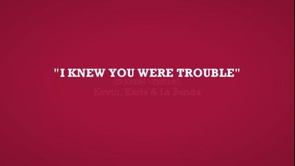 (испански кавър) I knew you were trouble - Kevin, Karla y La Banda