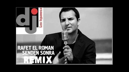 Rafet El Roman ft. Dj Leo Ispaneca - Senden sonra Remix