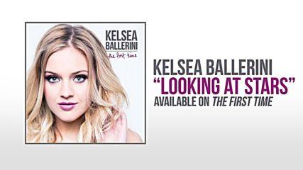 Kelsea Ballerini - Looking At Stars [превод на български]