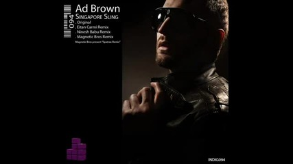 Ad Brown - Singapore Sling (eitan Carmi Remix) - Indigo Records