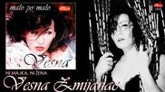 Vesna Zmijanac - Ni majka ni zena - (Audio 1995)