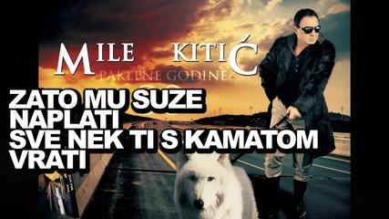 Mile Kitic Paklene Godine-2011