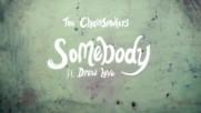 The Chainsmokers & Drew Love - Somebody (превод)