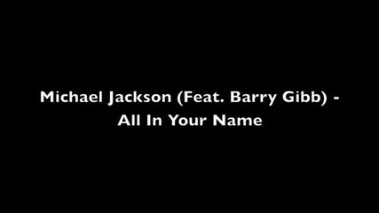 Michael Jackson Feat Barry Gibb - All In Your Name Hd (the B