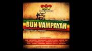 BUN VAMPAYAH RIDDIM MEGAMIX prod. by Zafayah (Roots Rocket 2012)