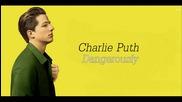•превод• Charlie Puth - Dangerously