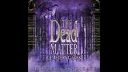 The Dead Matter Track 04 - Revenants