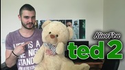 """Кинофен - Ревю на """"Тед 2"""""""
