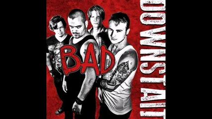 Downstait - Bad