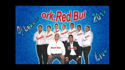 Ork Red Bul Boril Iliev Kucheka Anakonda Live 2012 Dj Leketo