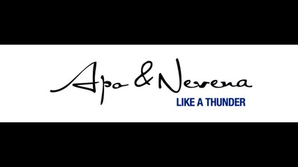 Apo & Nevena - Like a thunder (2009)