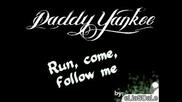 Daddy Yankee - Run come follow me