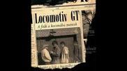 Lokomotiv Gt - A Fiuk A Kocsmaba Mentek 2002 (full album)