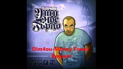 Dim4ou-money Power Respect