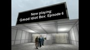 The Gmod Idiot Box Episode 6