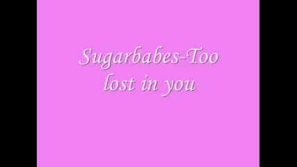 Sugarbabes - Too Lost In You