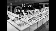 Oliver Dragojevic - Tvoje ruke