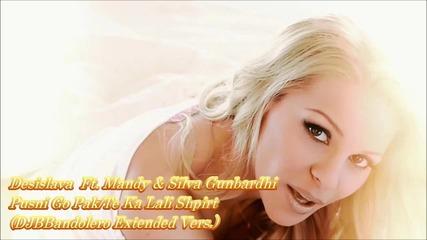 Desislava Ft. Mandy & Silva Gunbardhi - Pusni Go Pak (djbbandolero & Dj Eden Omami Power Remix)