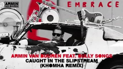 Armin van Buuren - Caught In The Slipstream (khomha Remix)