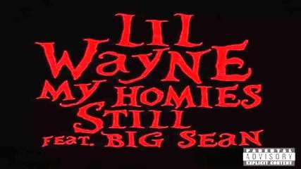 Lil Wayne - My Homies Still ft. Big Sean [i Am Not a Human Being Ii]