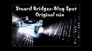 Stuard Bridges - Blog spot (original mix)