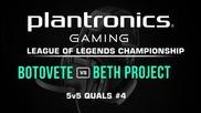 Botovete vs beth Project - Plantronics LoL Championship #4