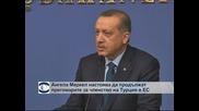 Меркел настоява да продължат преговорите за членство на Турция в ЕС