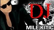 Mile Kitic - Dj