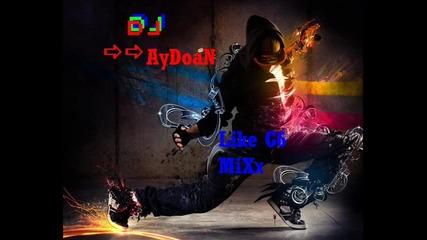 Dj Aydoan ~-~ Like G6 l And Extrac sound Mix