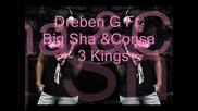 Dreben G Ft. Big Sha &consa - 3 Kings