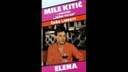 Mile Kitic i Juzni Vetar - Elena (hq)