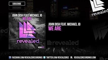 John Dish feat. Michael Jo - We Are ( Original Mix )