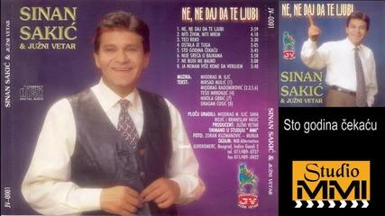 Sinan Sakic i Juzni Vetar - Sto godina cekacu (Audio 2000)