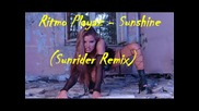 !!! New House !!! Ritmo Playaz - Sunshine ( Sunrider Remix )