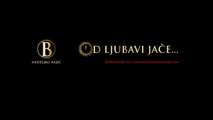 Nedeljko Bajic Baja - 2013 - Od Ljubavi Jace /неделко Баич Бая - По - силно от любов (превод)