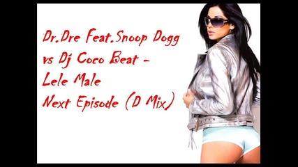 ! Ремикс на Кючека От Бтт - Dr.dre Feat. Snoop Dogg vs Dj Coco Beat - Lele Male Next Episode (d Mix)